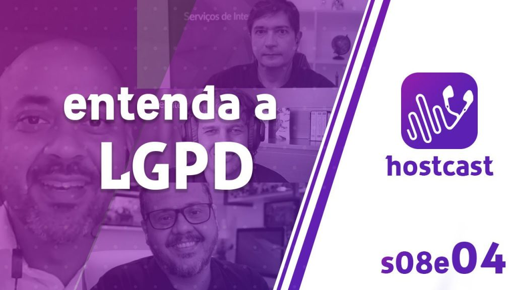 tudo-sobre-LGPD-Hostcast_s08e04